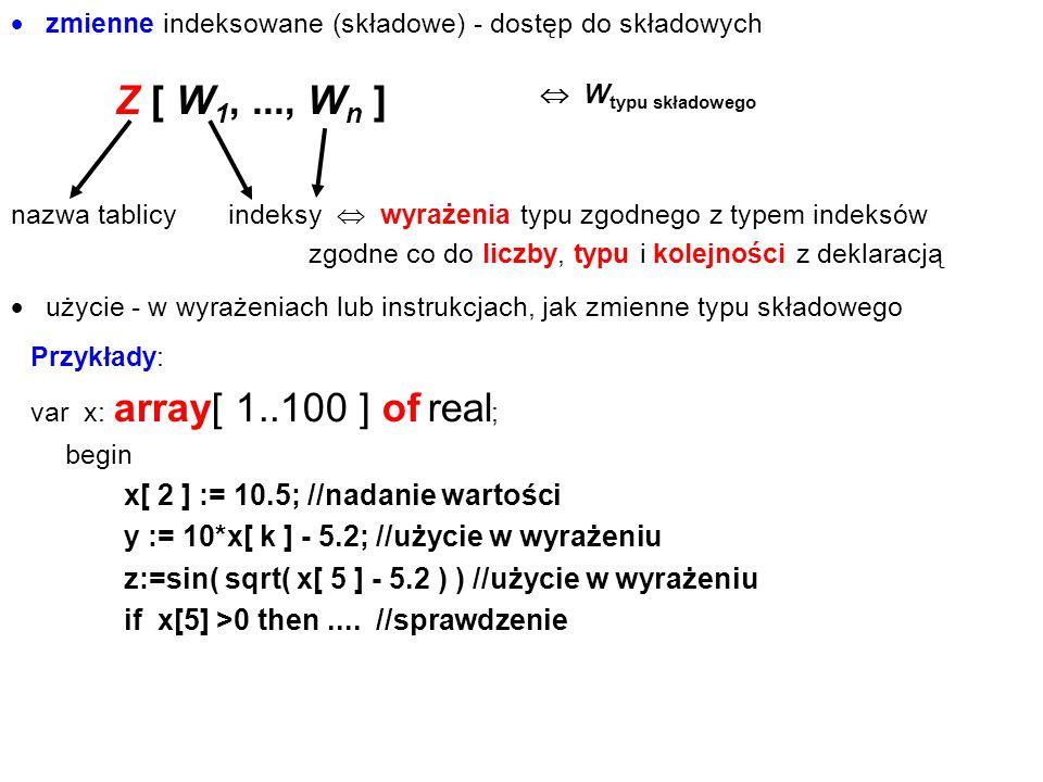 Z [ W1, ..., Wn ] y := 10*x[ k ] - 5.2; //użycie w wyrażeniu